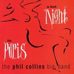 The Phil Collins Big Band, A Hot Night in Paris