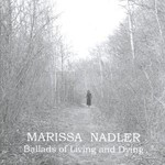 Marissa Nadler, Ballads of Living and Dying