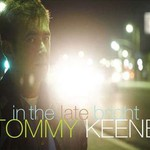 Tommy Keene, In the Late Bright