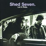 Shed Seven, Let It Ride