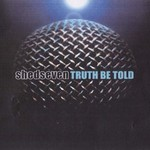 Shed Seven, Truth Be Told