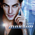 Maksim, Pure II