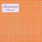 Mountains, Choral