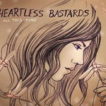 Heartless Bastards, All This Time