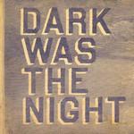 Various Artists, Dark Was the Night
