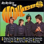 The Monkees, Hey Hey We're The Monkees