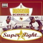 Underground Kingz, Super Tight... PA Niggaz Worldwide