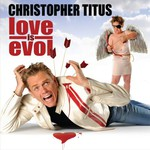 Christopher Titus, Love Is Evol mp3