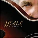 J.J. Cale, Roll On