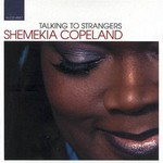 Shemekia Copeland, Talking to Strangers