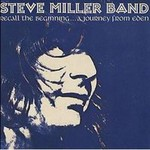 Steve Miller Band, Recall the Beginning... A Journey From Eden mp3