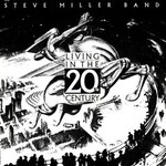 Steve Miller Band, Living in the 20th Century mp3