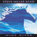 Steve Miller Band, Wide River mp3