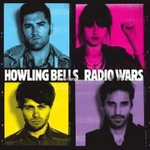 Howling Bells, Radio Wars