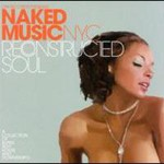 Jay Denes, Naked Music NYC: Reconstructed Soul