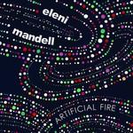 Eleni Mandell, Artificial Fire