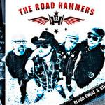 The Road Hammers, Blood Sweat & Steel