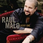 Raul Malo, Lucky One