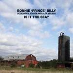 Bonnie Prince Billy, Is It The Sea? (With Harem Scarem & Alex Neilson)