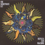 The Shortwave Set, Replica Sun Machine
