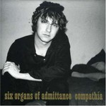 Six Organs of Admittance, Compathia
