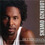 Lorenzo Owens, Better Days: The Encore