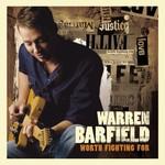 Warren Barfield, Worth Fighting For