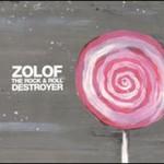 Zolof the Rock & Roll Destroyer, Zolof the Rock & Roll Destroyer