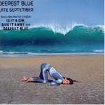 Deepest Blue, Late September