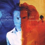 Keith Caputo, Died Laughing