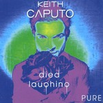 Keith Caputo, Died Laughing (Pure)