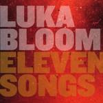 Luka Bloom, Eleven Songs