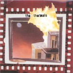 The Thermals, More Parts Per Million