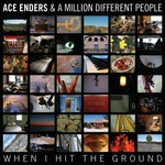 Ace Enders and A Million Different People, When I Hit the Ground