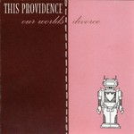 This Providence, Our Worlds Divorce