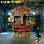 Thornley, Tiny Pictures