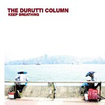 The Durutti Column, Keep Breathing