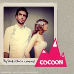 Cocoon, My Friends All Died in a Plane Crash