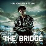 Grandmaster Flash, The Bridge