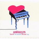 Daedelus, Love to Make Music To