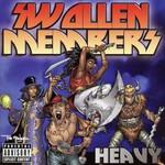 Swollen Members, Heavy