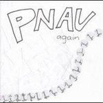 Pnau, Again 2005