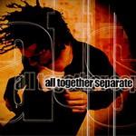 All Together Separate, All Together Separate