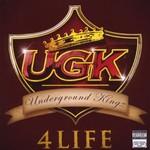 Underground Kingz, UGK 4 Life