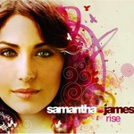 Samantha James, Rise