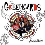 The Greencards, Fascination
