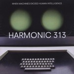 Harmonic 313, When Machines Exceed Human Intelligence