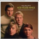 Acid House Kings, Sing Along with Acid House Kings