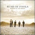 Rush of Fools, Wonder Of The World