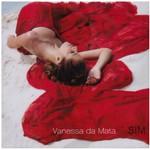 Vanessa da Mata, Sim